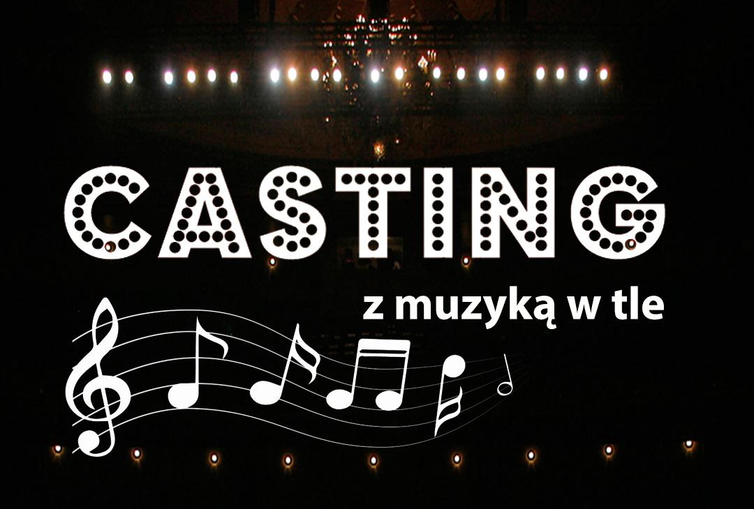 Casting z muzyką w tle